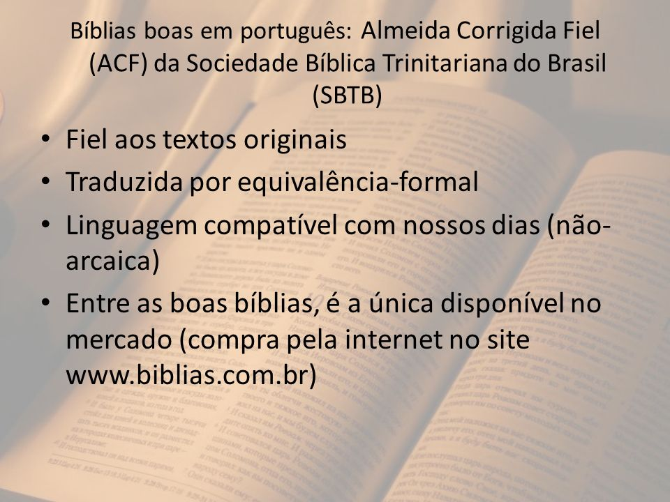 Fiel aos textos originais Traduzida por equivalência-formal