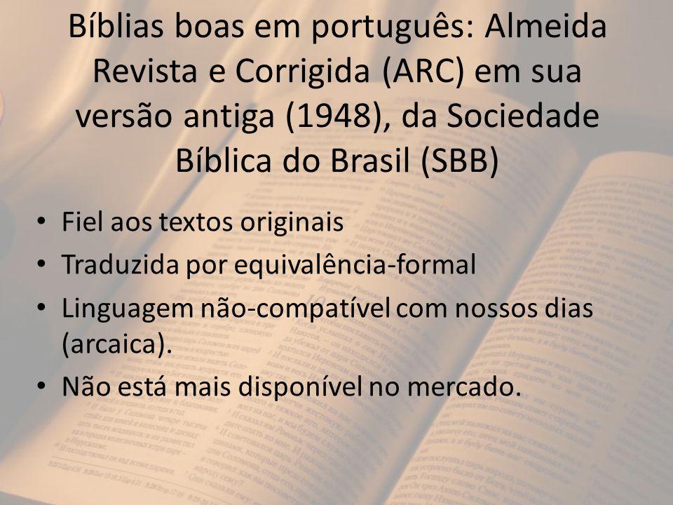 Bíblias boas em português: Almeida Revista e Corrigida (ARC) em sua versão antiga (1948), da Sociedade Bíblica do Brasil (SBB)