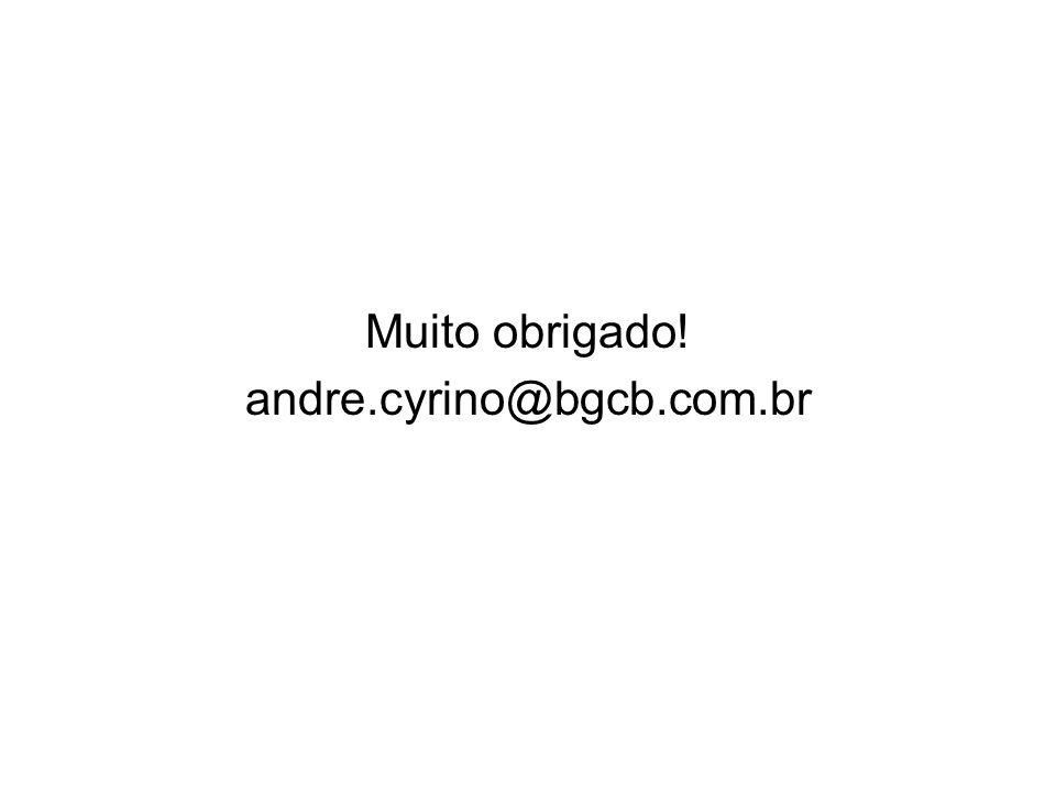 Muito obrigado! andre.cyrino@bgcb.com.br