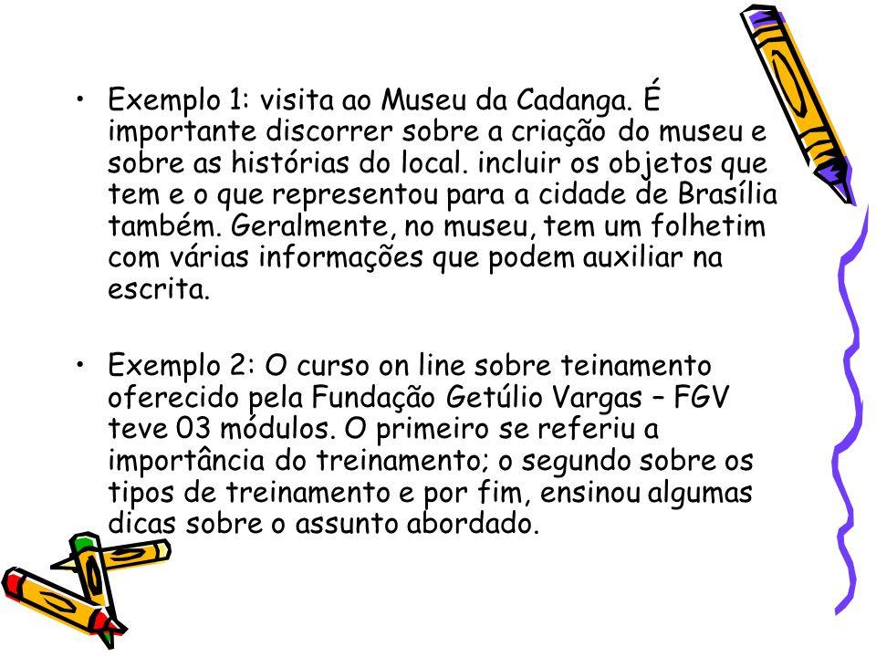 Exemplo 1: visita ao Museu da Cadanga