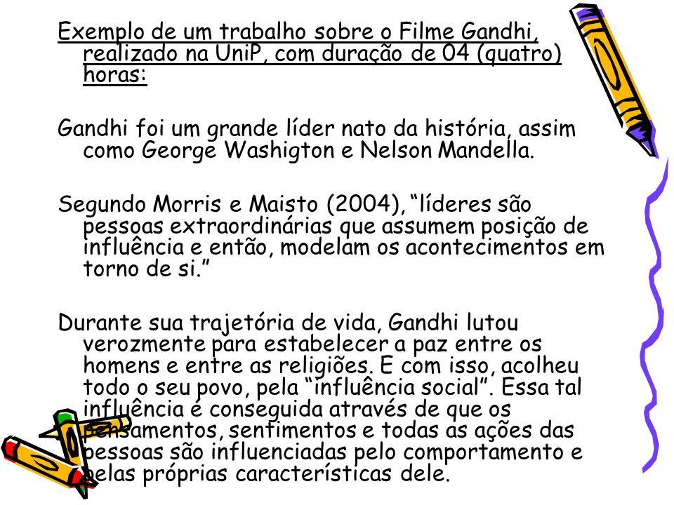 Exemplo de um trabalho sobre o Filme Gandhi, realizado na UniP, com duração de 04 (quatro) horas: