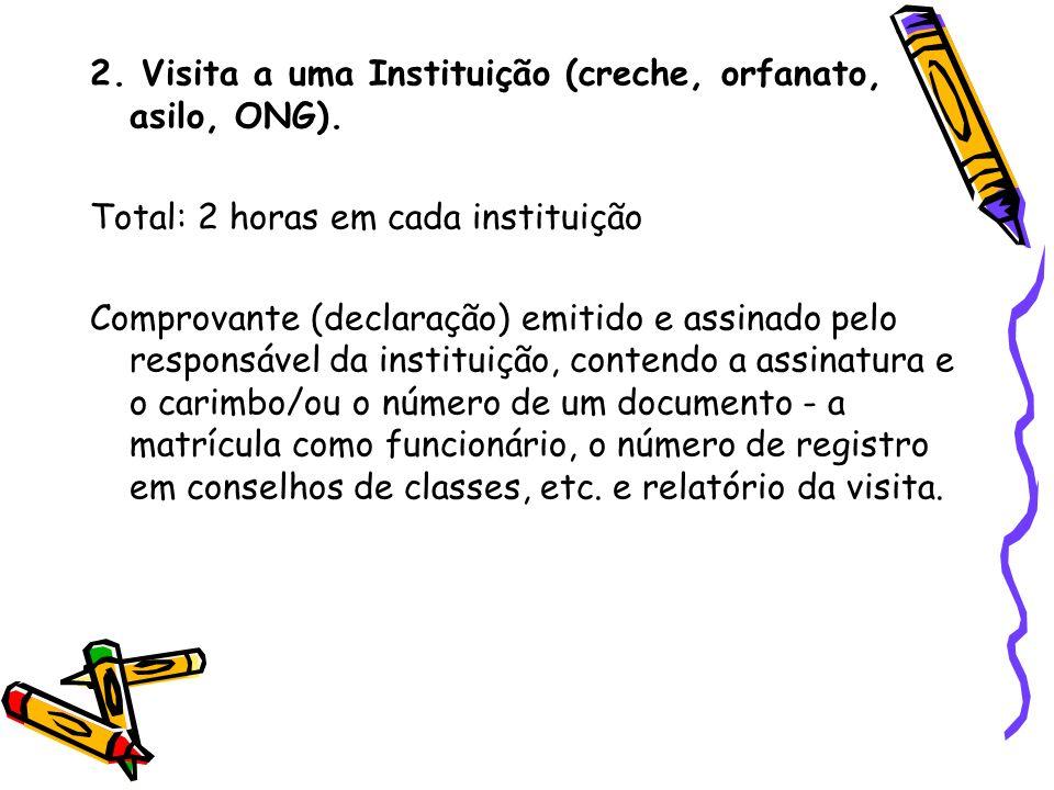 2. Visita a uma Instituição (creche, orfanato, asilo, ONG).