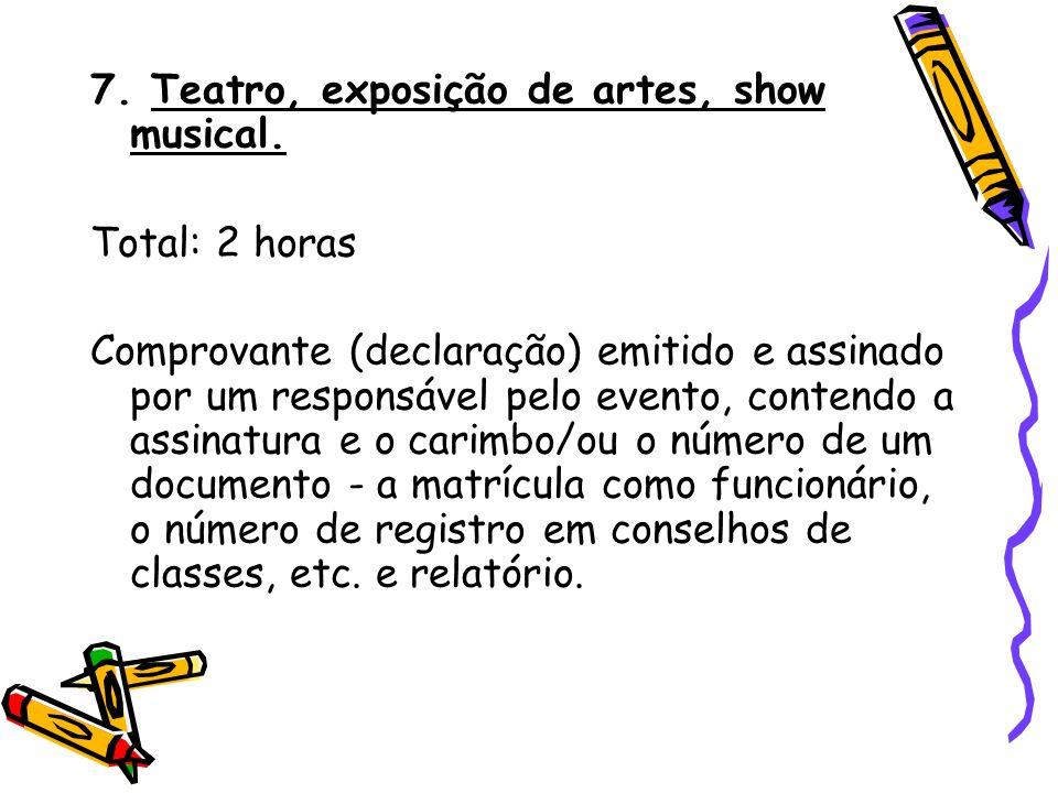 7. Teatro, exposição de artes, show musical.