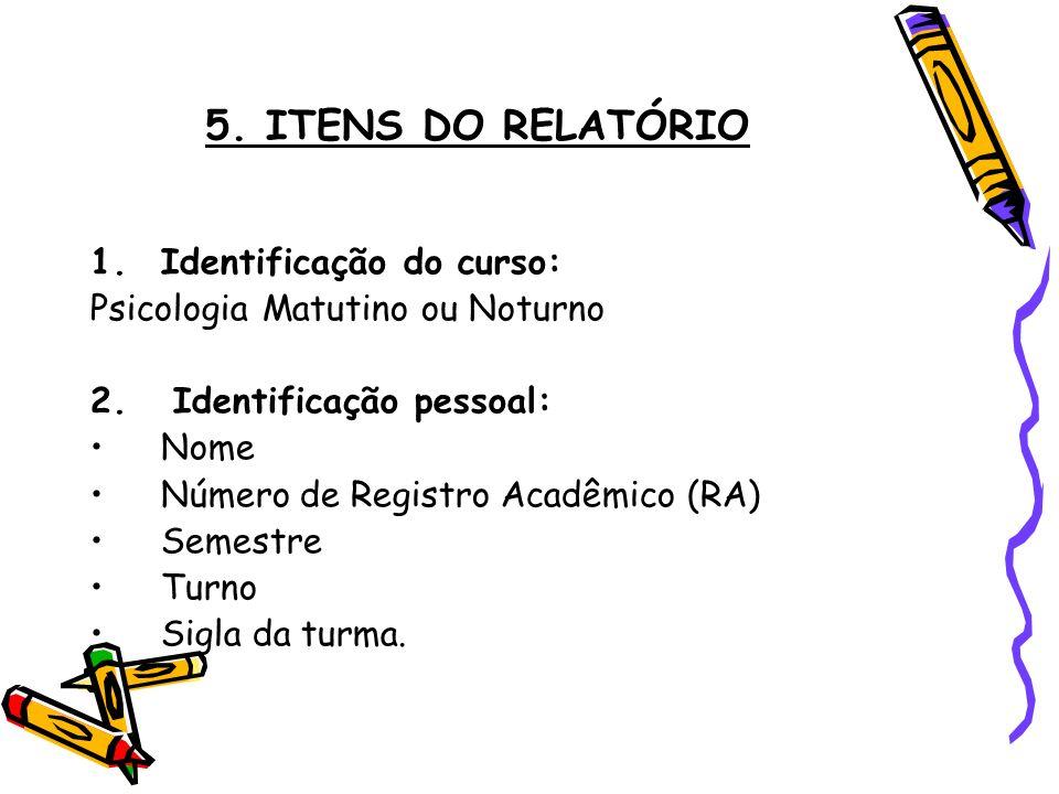 5. ITENS DO RELATÓRIO Identificação do curso: