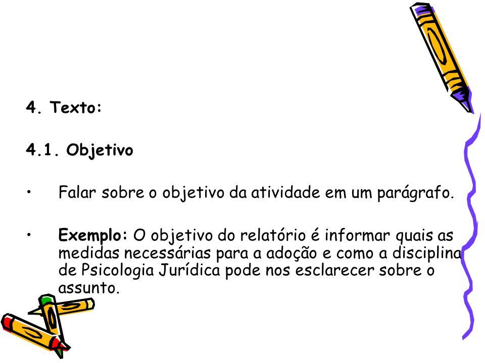 4. Texto: 4.1. Objetivo. Falar sobre o objetivo da atividade em um parágrafo.
