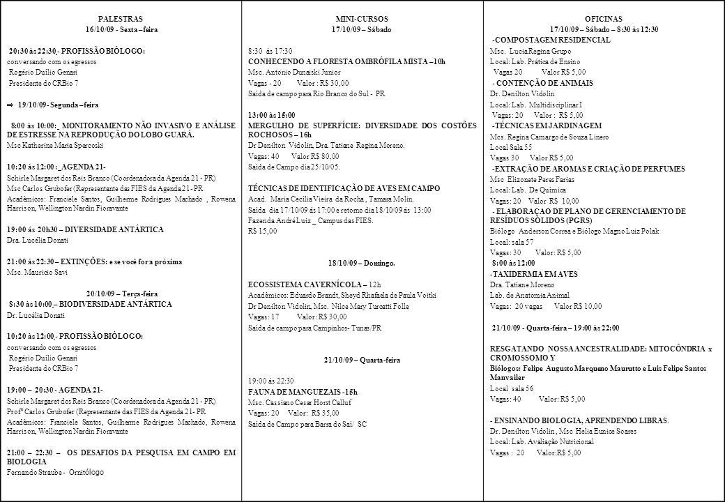 PALESTRAS 16/10/09 - Sexta –feira. 20:30 às 22:30 - PROFISSÃO BIÓLOGO: conversando com os egressos.