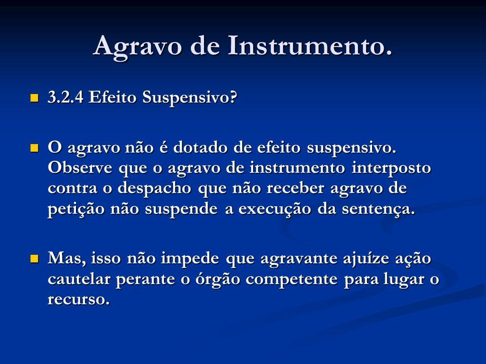 Agravo de Instrumento. 3.2.4 Efeito Suspensivo