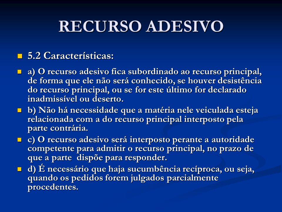 RECURSO ADESIVO 5.2 Características: