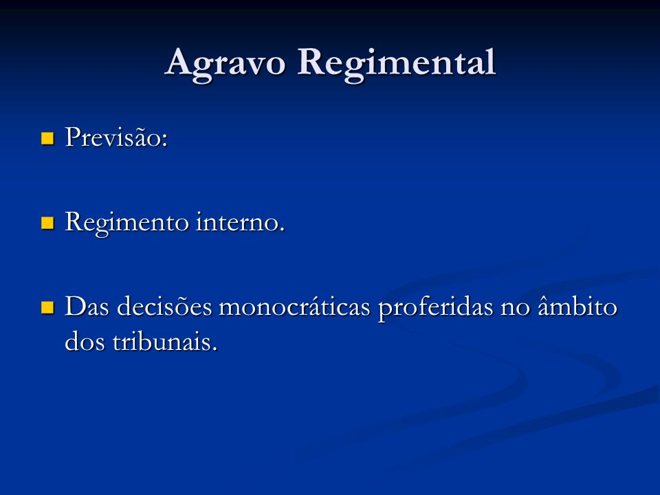 Agravo Regimental Previsão: Regimento interno.