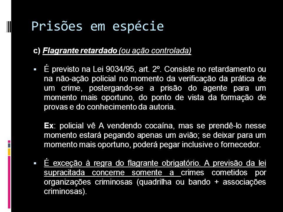 Prisões em espécie c) Flagrante retardado (ou ação controlada)