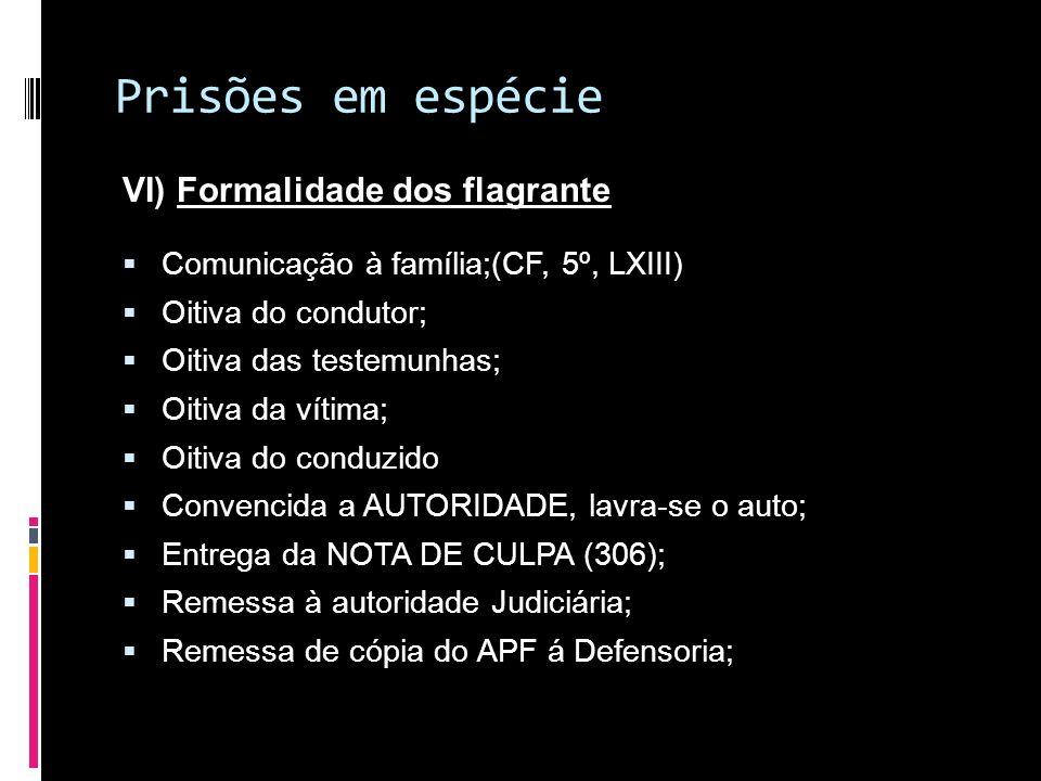 Prisões em espécie VI) Formalidade dos flagrante