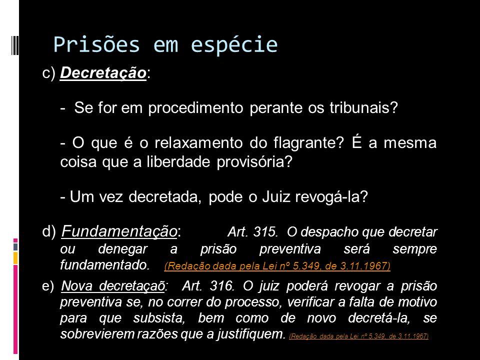 Prisões em espécie c) Decretação: