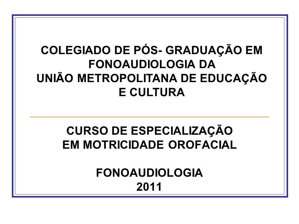 CURSO DE ESPECIALIZAÇÃO EM MOTRICIDADE OROFACIAL FONOAUDIOLOGIA 2011