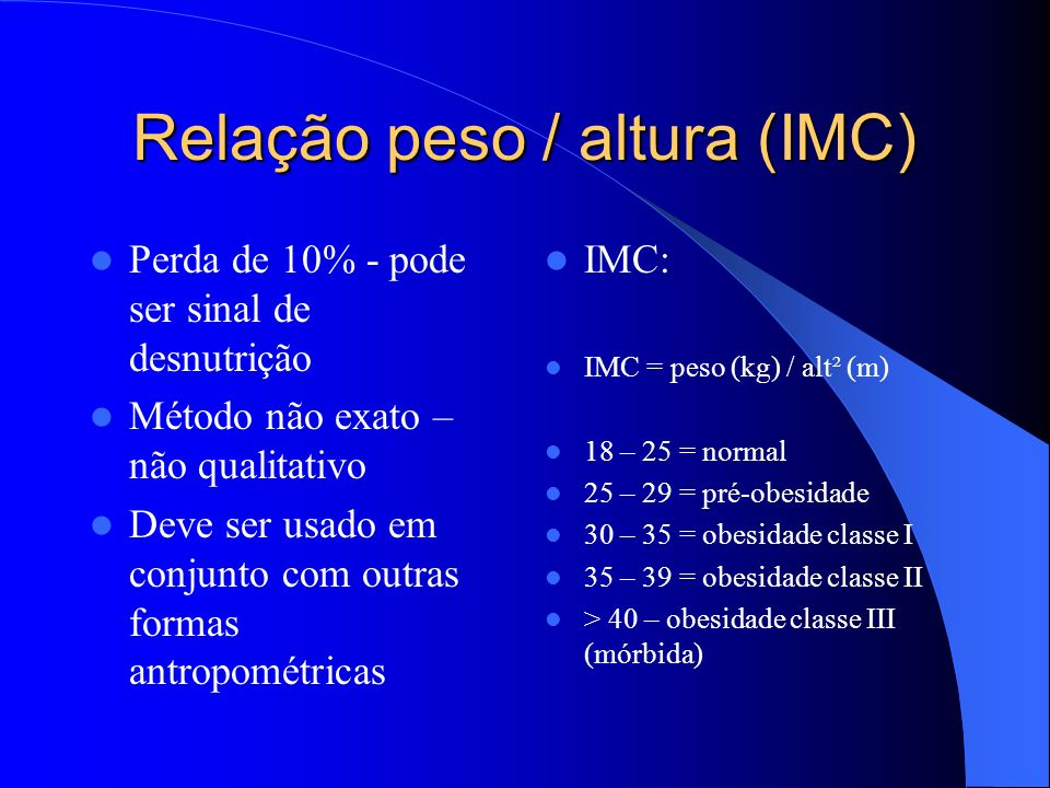 Relação peso / altura (IMC)