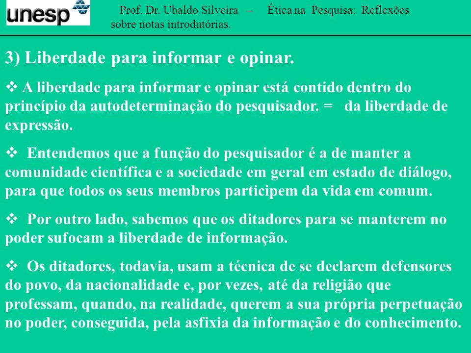 3) Liberdade para informar e opinar.