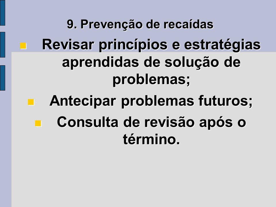 Revisar princípios e estratégias aprendidas de solução de problemas;