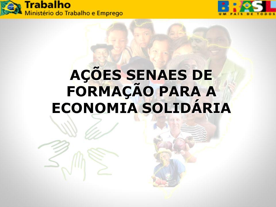 AÇÕES SENAES DE FORMAÇÃO PARA A ECONOMIA SOLIDÁRIA