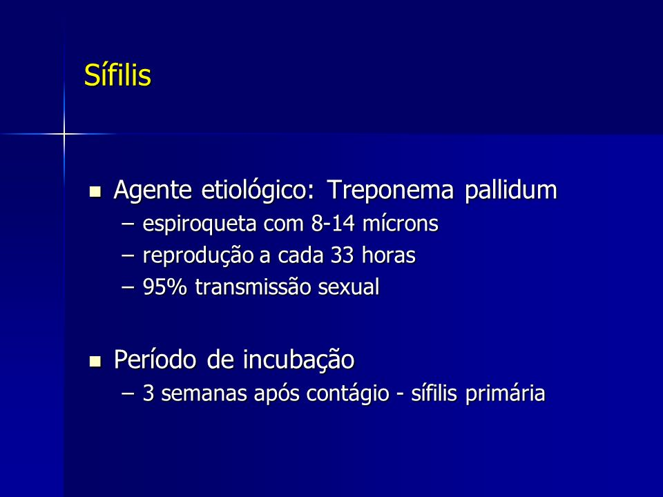 Sífilis Agente etiológico: Treponema pallidum Período de incubação