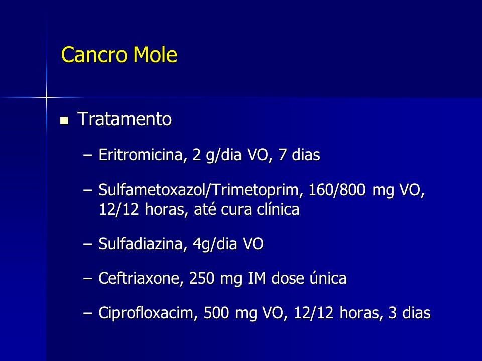 Cancro Mole Tratamento Eritromicina, 2 g/dia VO, 7 dias