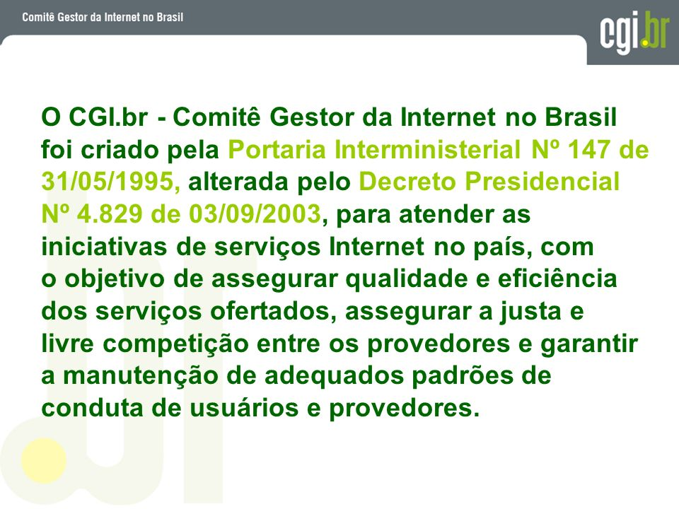 O CGI.br - Comitê Gestor da Internet no Brasil