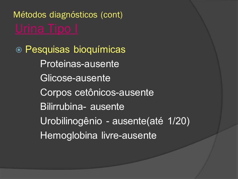 Métodos diagnósticos (cont) Urina Tipo I