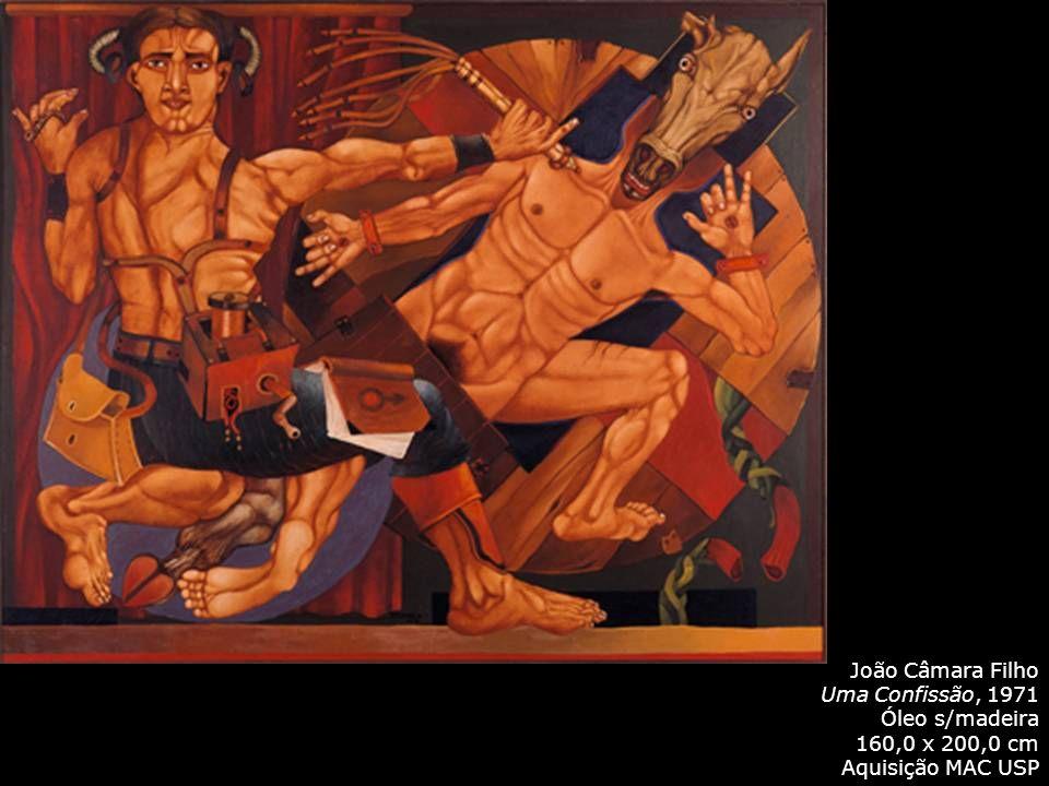 João Câmara Filho Uma Confissão, 1971 Óleo s/madeira 160,0 x 200,0 cm Aquisição MAC USP
