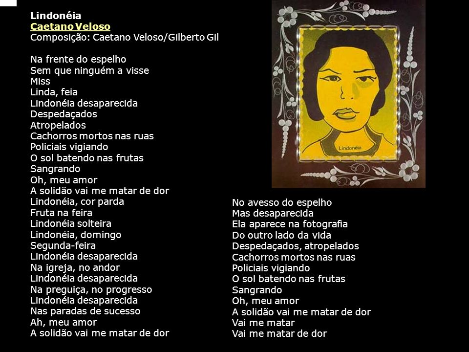 Lindonéia Caetano Veloso. Composição: Caetano Veloso/Gilberto Gil.