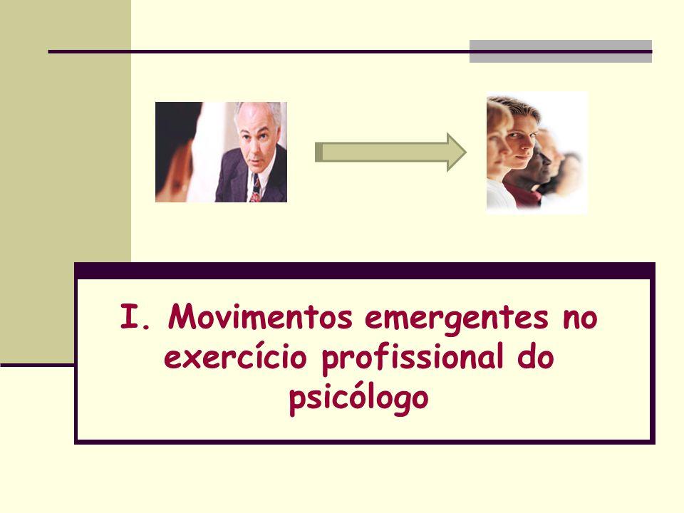 I. Movimentos emergentes no exercício profissional do psicólogo