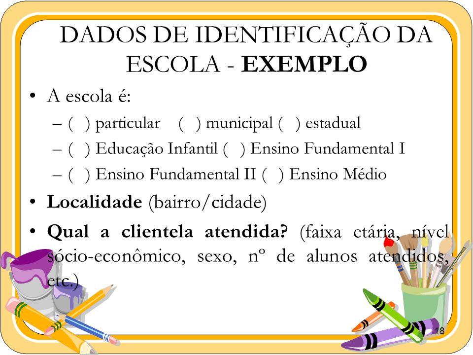 DADOS DE IDENTIFICAÇÃO DA ESCOLA - EXEMPLO