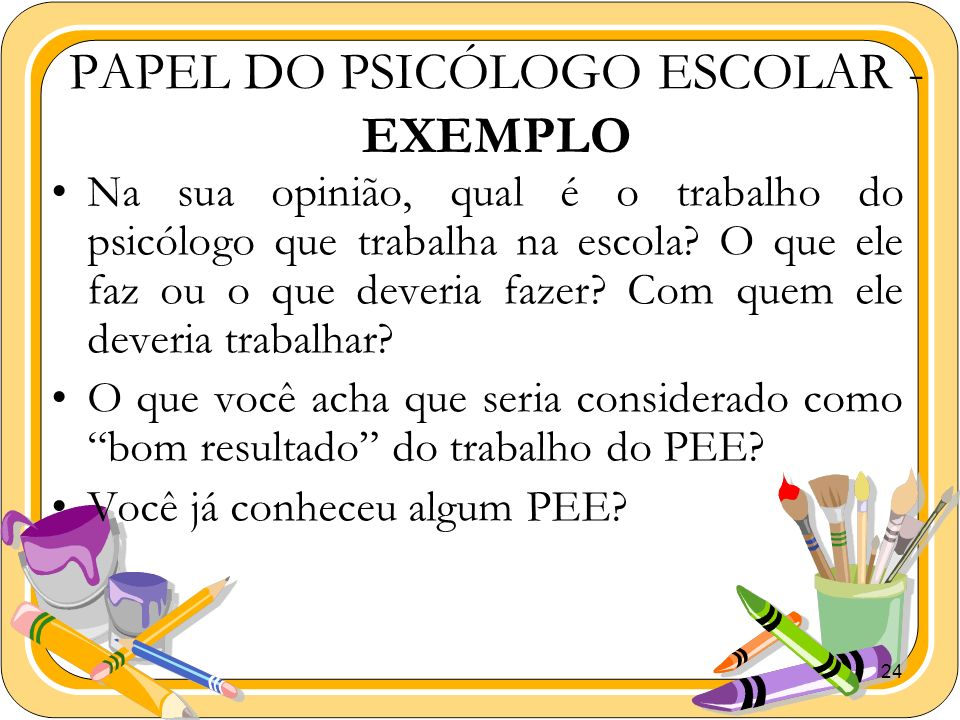 PAPEL DO PSICÓLOGO ESCOLAR - EXEMPLO
