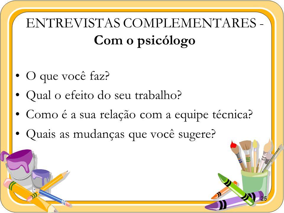 ENTREVISTAS COMPLEMENTARES - Com o psicólogo