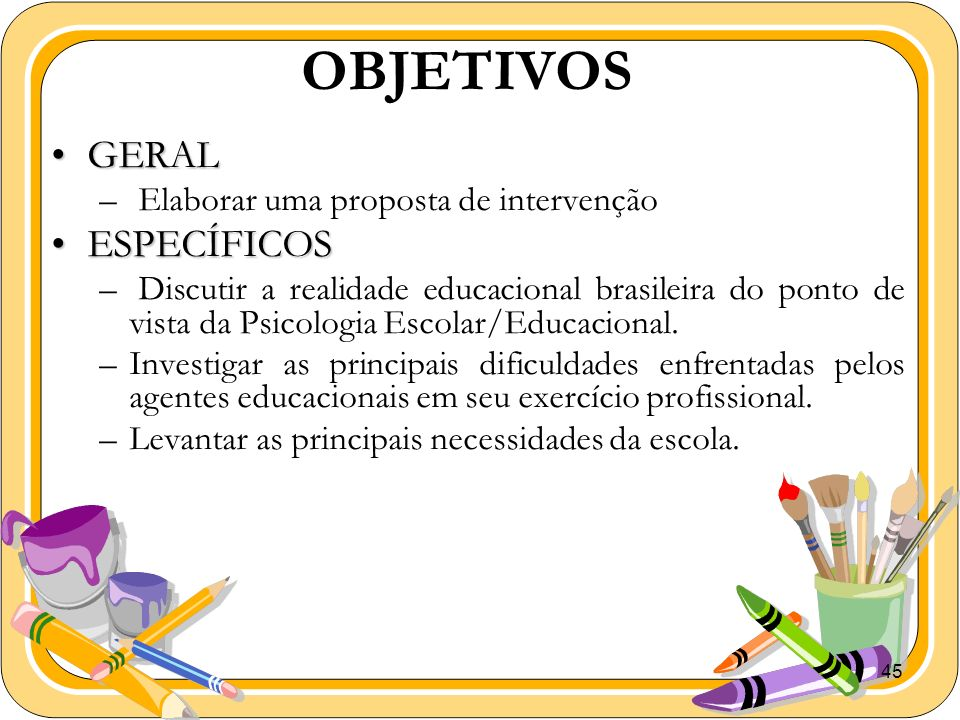OBJETIVOS GERAL ESPECÍFICOS Elaborar uma proposta de intervenção