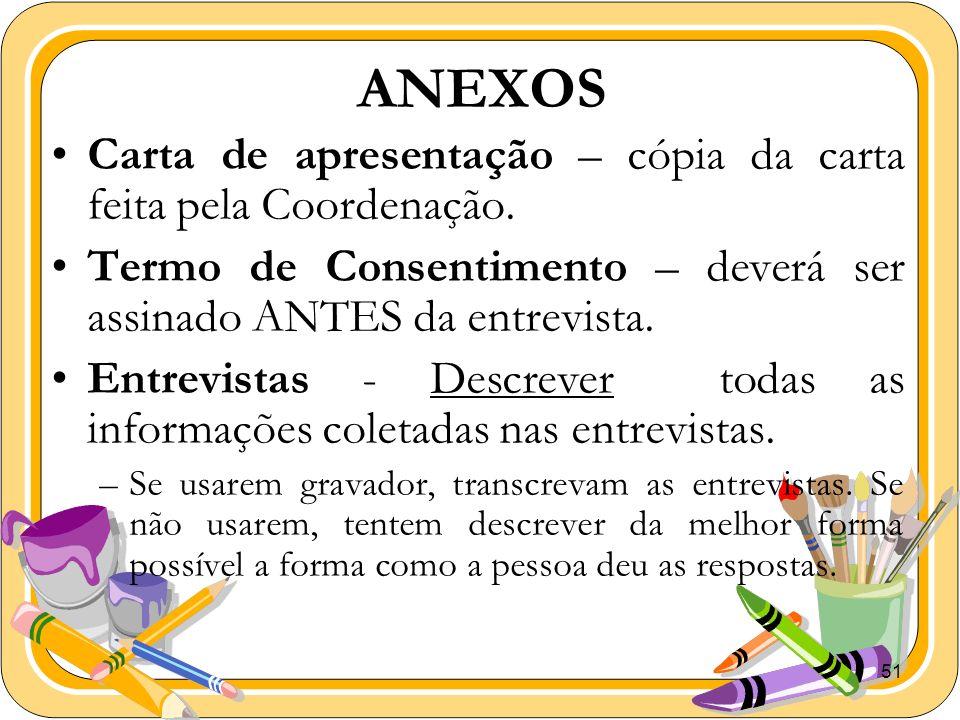 ANEXOS Carta de apresentação – cópia da carta feita pela Coordenação.