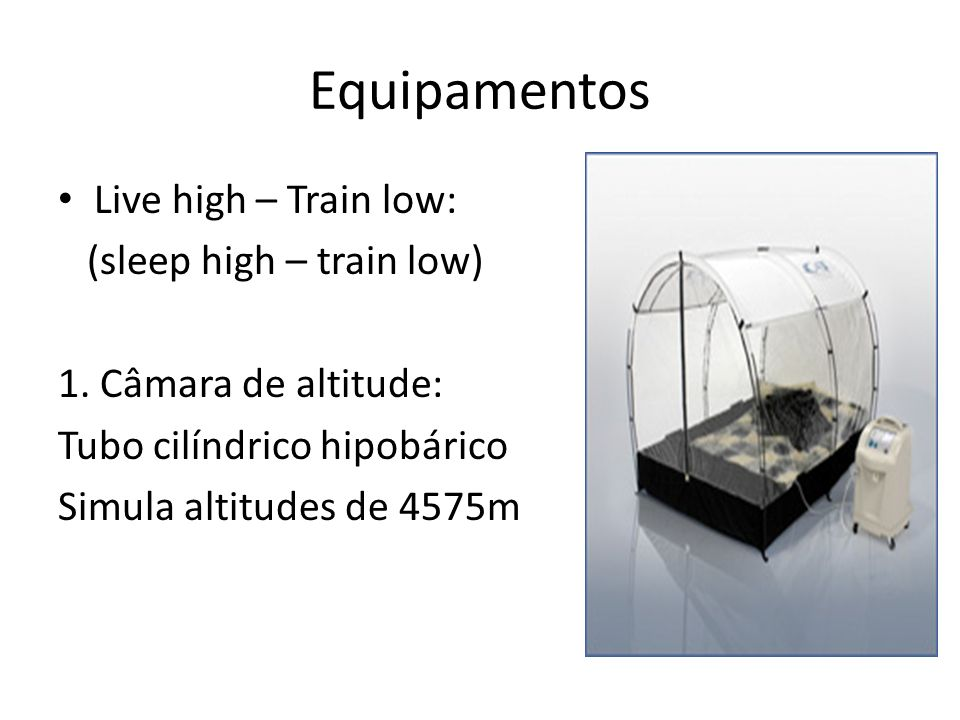 Equipamentos Live high – Train low: (sleep high – train low)