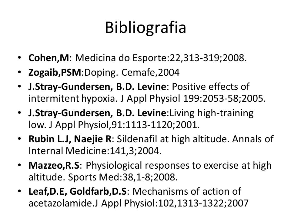 Bibliografia Cohen,M: Medicina do Esporte:22,313-319;2008.