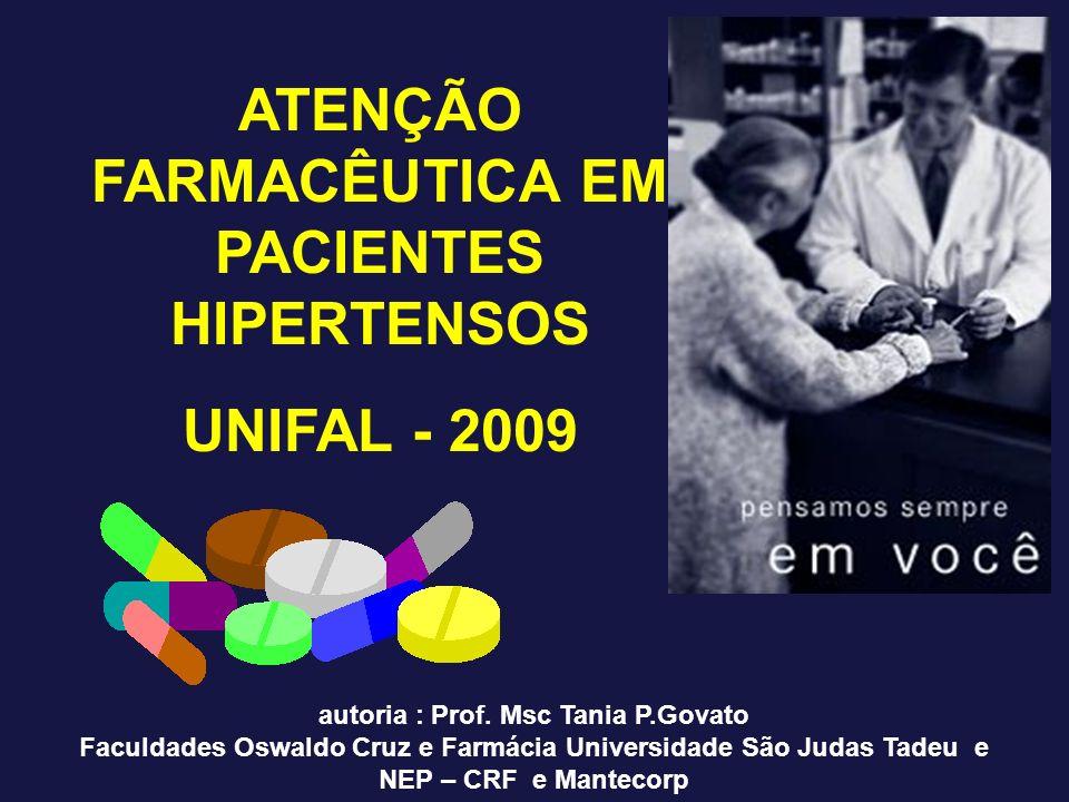 ATENÇÃO FARMACÊUTICA EM PACIENTES HIPERTENSOS UNIFAL - 2009