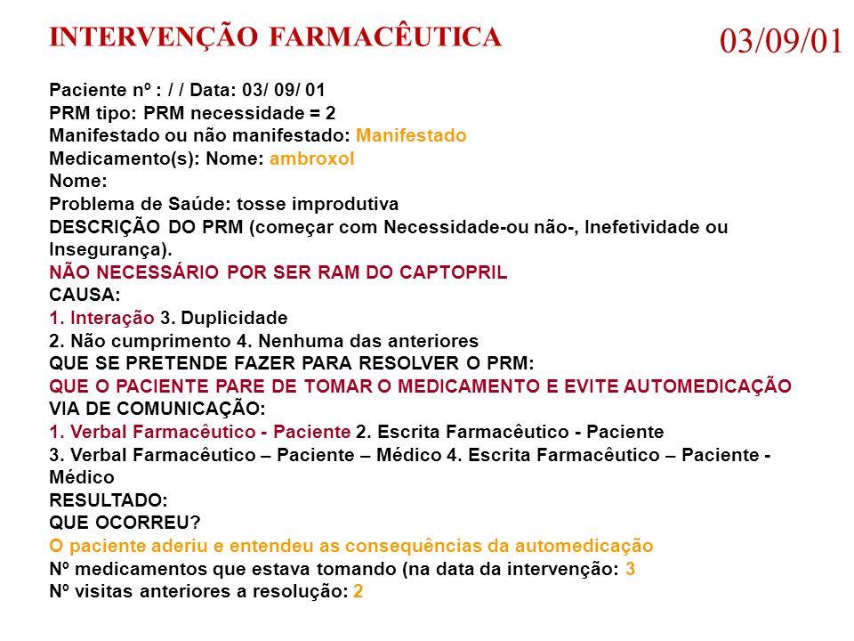 03/09/01 INTERVENÇÃO FARMACÊUTICA Paciente nº : / / Data: 03/ 09/ 01