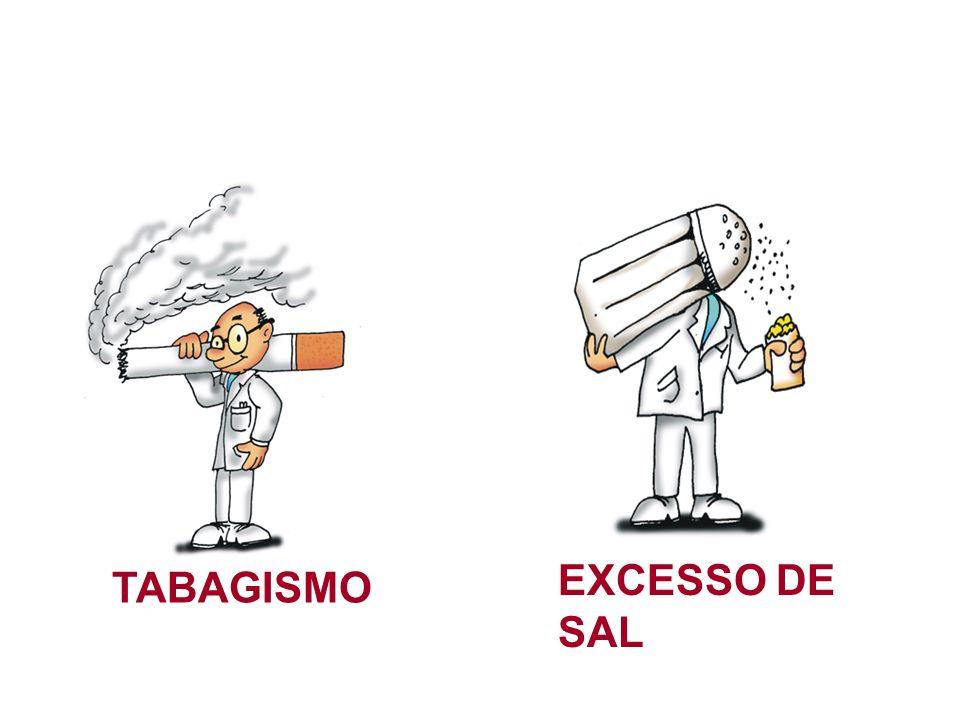 EXCESSO DE SAL TABAGISMO