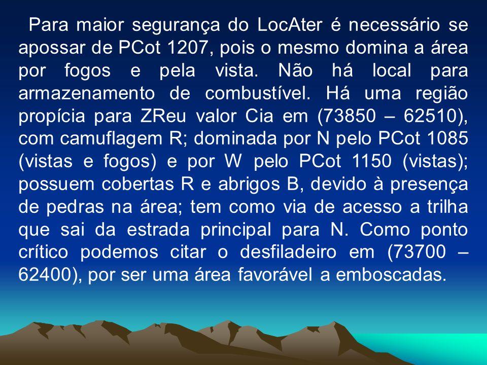 Para maior segurança do LocAter é necessário se apossar de PCot 1207, pois o mesmo domina a área por fogos e pela vista.