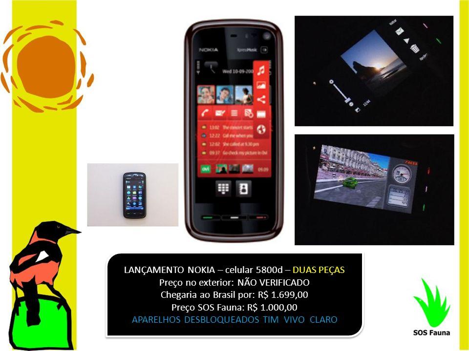 LANÇAMENTO NOKIA – celular 5800d – DUAS PEÇAS
