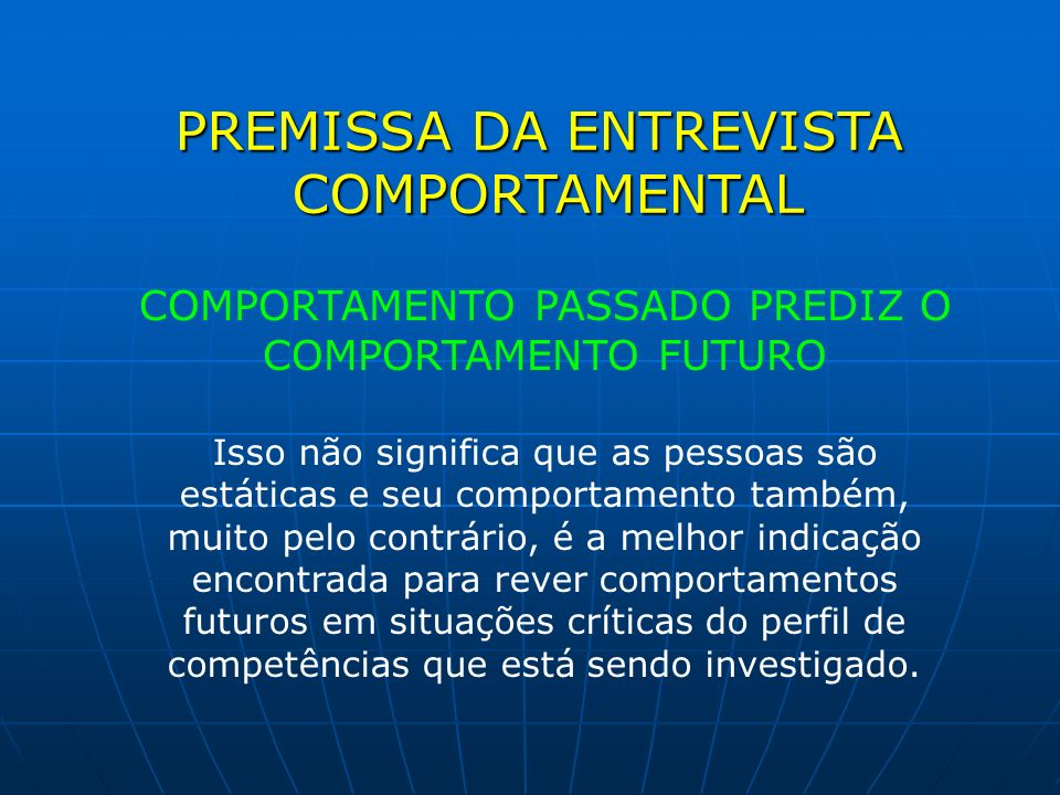 PREMISSA DA ENTREVISTA COMPORTAMENTAL