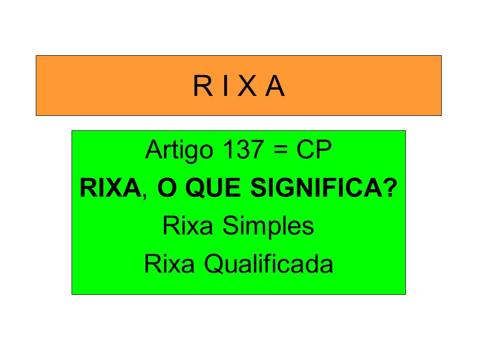 Artigo 137 = CP RIXA, O QUE SIGNIFICA Rixa Simples Rixa Qualificada