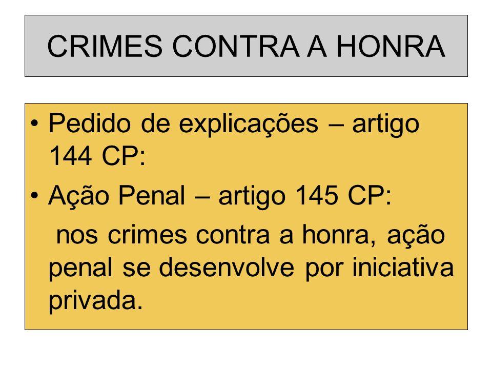 CRIMES CONTRA A HONRA Pedido de explicações – artigo 144 CP: