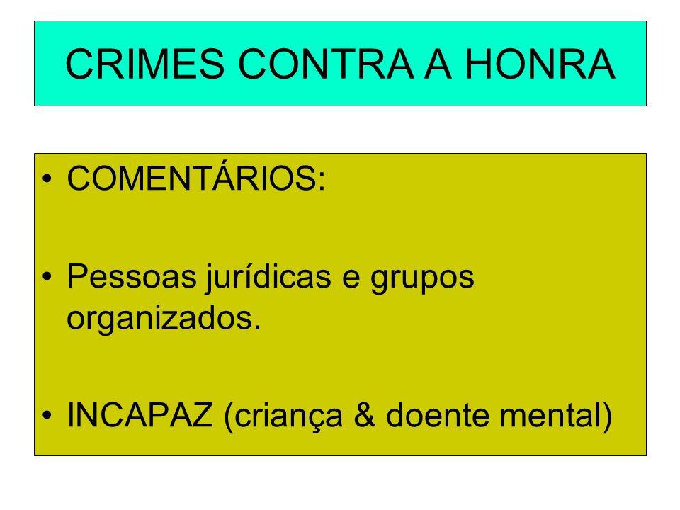 CRIMES CONTRA A HONRA COMENTÁRIOS: