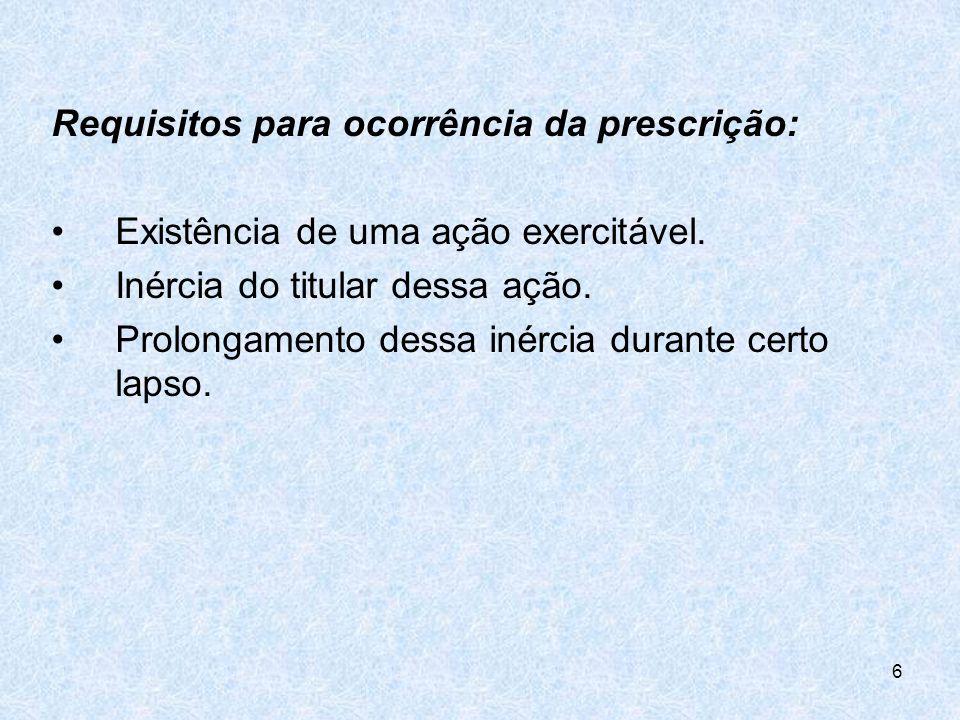 Requisitos para ocorrência da prescrição:
