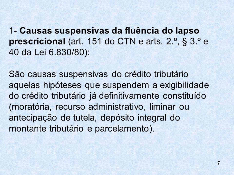 1- Causas suspensivas da fluência do lapso prescricional (art