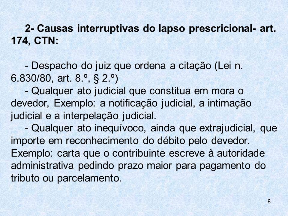 2- Causas interruptivas do lapso prescricional- art. 174, CTN: