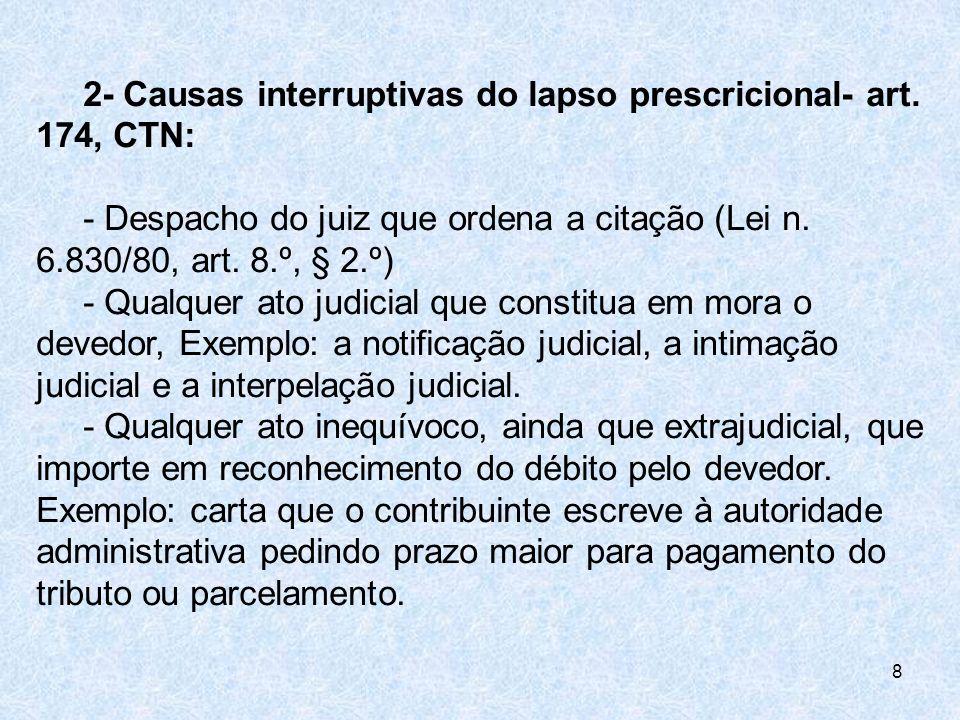 2- Causas interruptivas do lapso prescricional- art. 174, CTN: