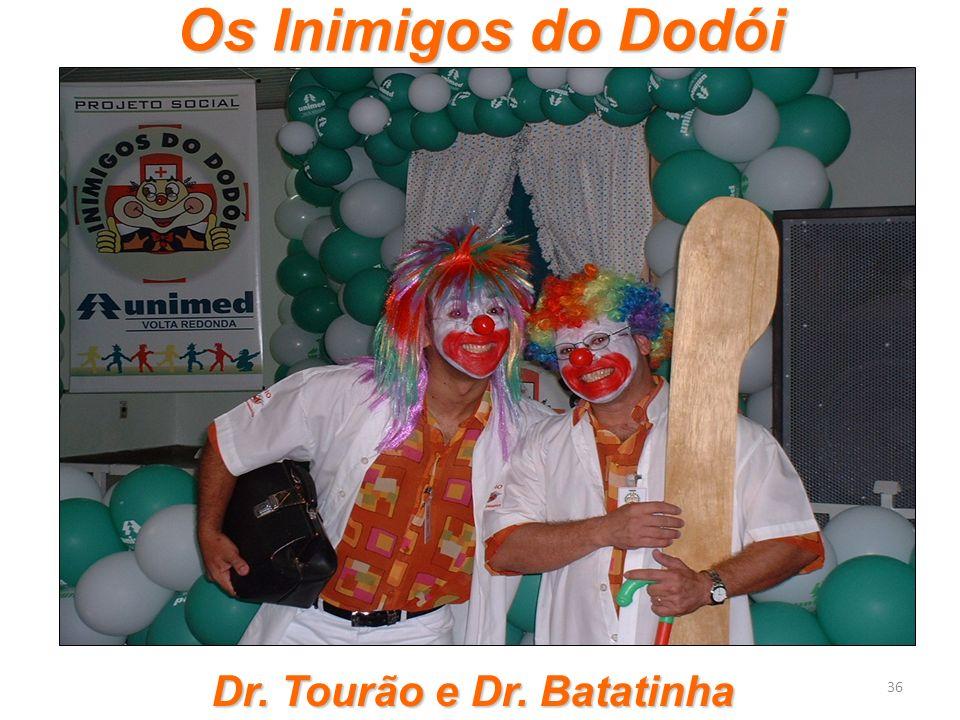 Dr. Tourão e Dr. Batatinha