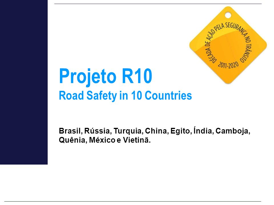 Projeto R10 Road Safety in 10 Countries